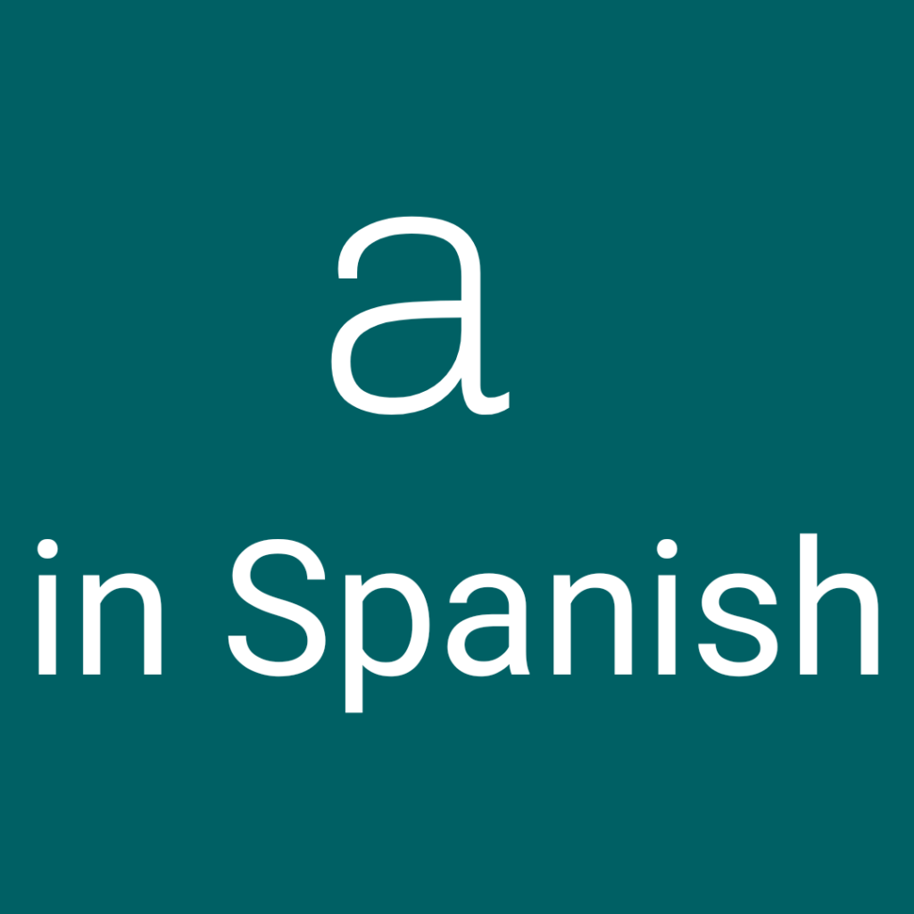a in Spanish