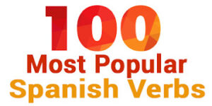 100 Most Useful Verbs in Spanish