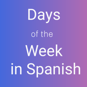 What Are The Days of the Week in Spanish